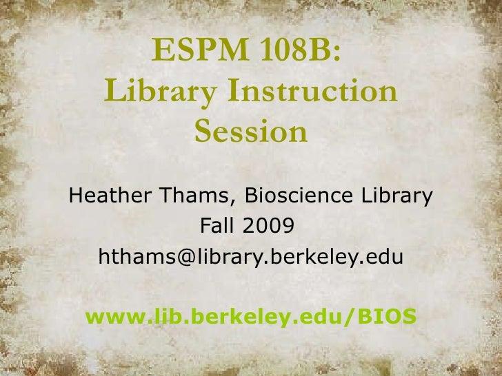 ESPM 108B Library Skills Lecture