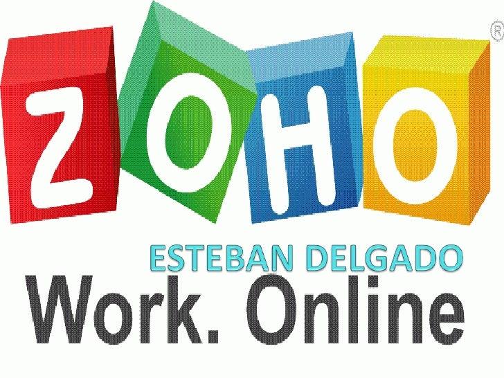 Zoho es el nombre de un conjunto de aplicacionesweb, Para poder utilizar las herramientas de Zoho esobligatorio registrars...