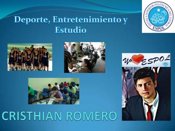 Deporte, Entretenimiento y Estudio<br />CRISTHIAN ROMERO<br />
