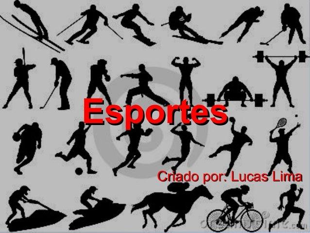Esportes    Criado por: Lucas Lima
