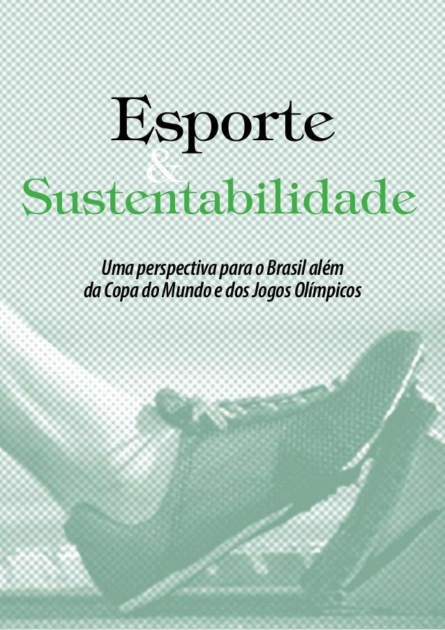 Esporte&SustentabilidadeUmaperspectivaparaoBrasilalémdaCopadoMundoedosJogosOlímpicos
