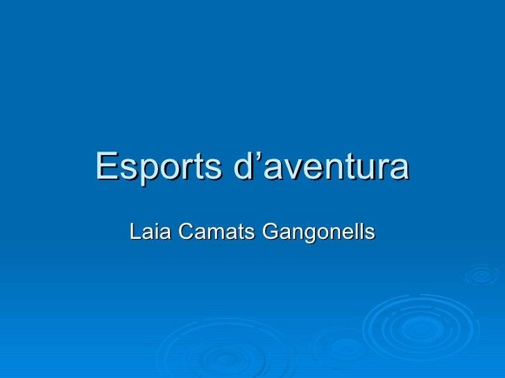 Esports d'aventura Laia Camats Gangonells