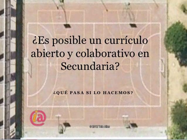 ¿Es posible un currículo abierto y colaborativo en Secundaria?