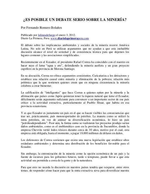 ¿ES POSIBLE UN DEBATE SERIO SOBRE LA MINERÍA?Por Fernando Romero BolañosPublicado por lalineadefuego el enero 3, 2012.Diar...