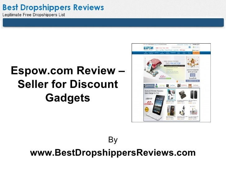 Espow.com Review – Seller for Discount      Gadgets                 By   www.BestDropshippersReviews.com