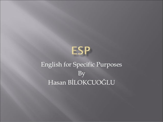 English for Specific Purposes By Hasan BİLOKCUOĞLU