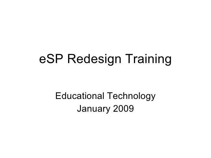 eSP Redesign Training Educational Technology January 2009