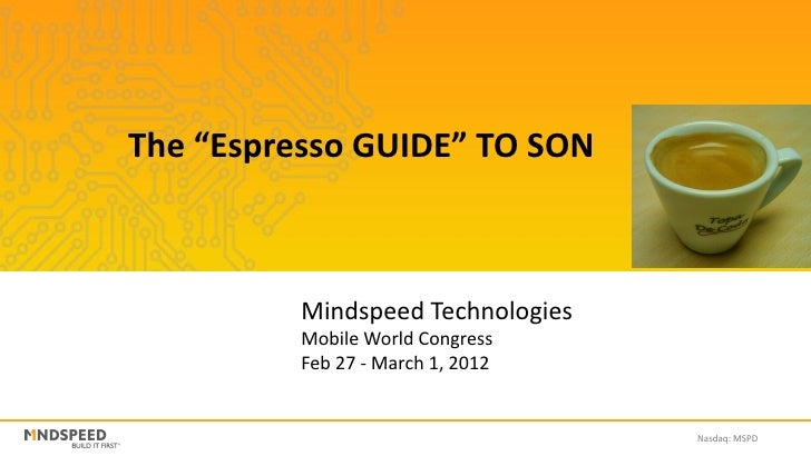 """The """"Espresso GUIDE"""" TO SON          Mindspeed Technologies          Mobile World Congress          Feb 27 - March 1, 2012..."""