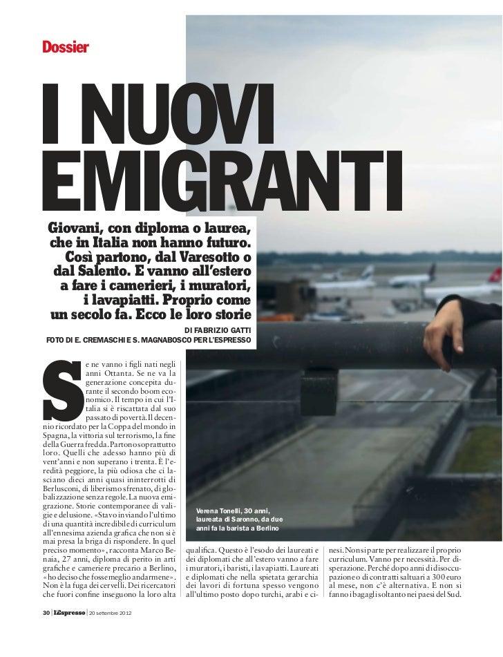 DossierI NUOVIEMIGRANTI Giovani, con diploma o laurea, che in Italia non hanno futuro.    Così partono, dal Varesotto o  d...