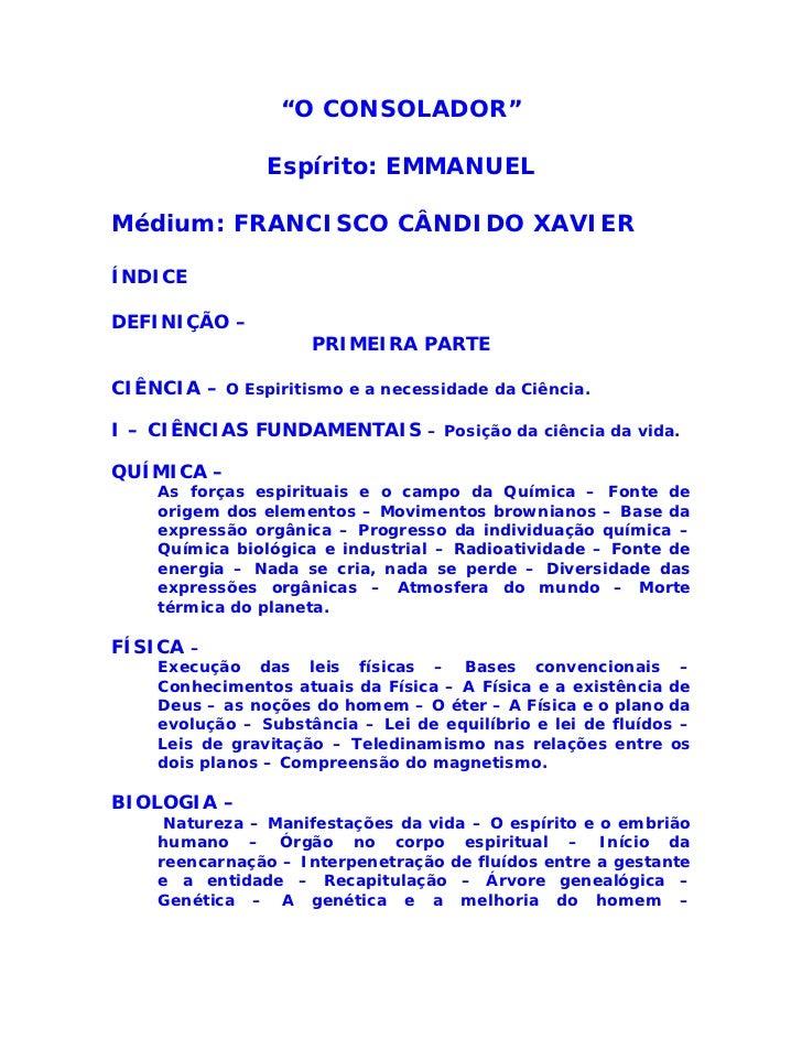 """""""O CONSOLADOR""""                Espírito: EMMANUELMédium: FRANCISCO CÂNDIDO XAVIERÍNDICEDEFINIÇÃO –                     PRIM..."""