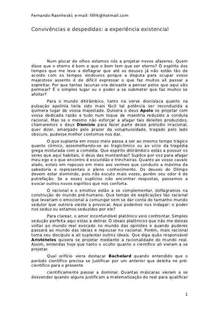 Fernando Rasnheski; e-mail: filfrk@hotmail.comConvivências e despedidas: a experiência existencial         Num piscar de o...