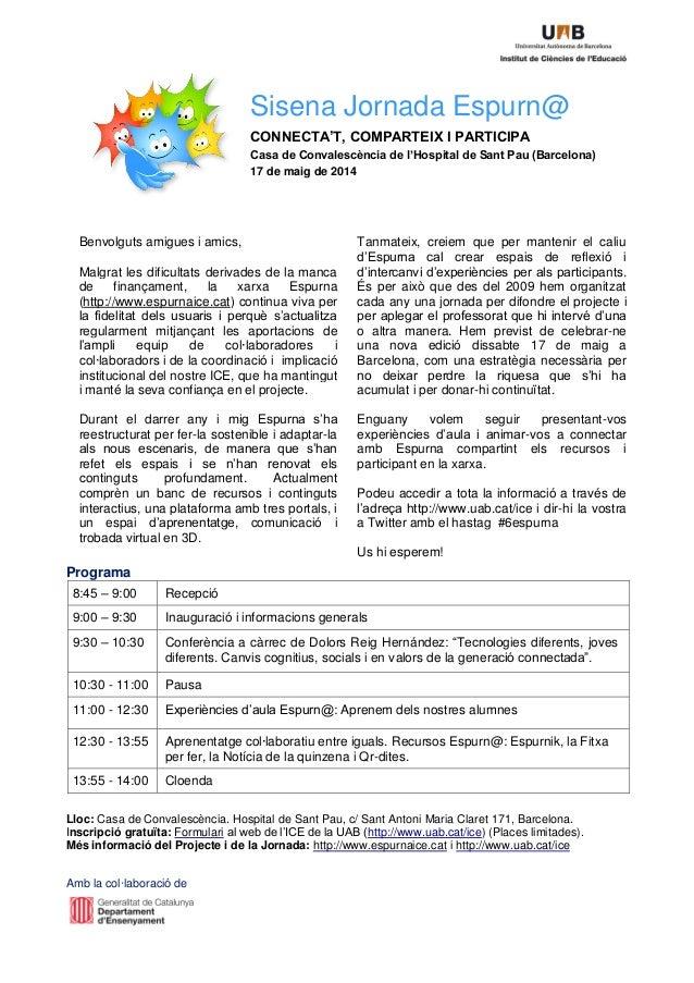 Amb la col·laboració de Sisena Jornada Espurn@ CONNECTA'T, COMPARTEIX I PARTICIPA Casa de Convalescència de l'Hospital de ...