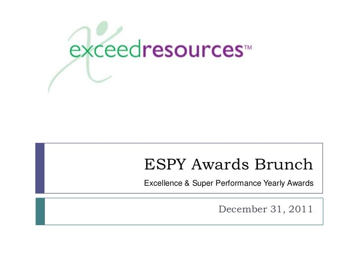 ESPY Awards BrunchExcellence & Super Performance Yearly Awards                   December 31, 2011
