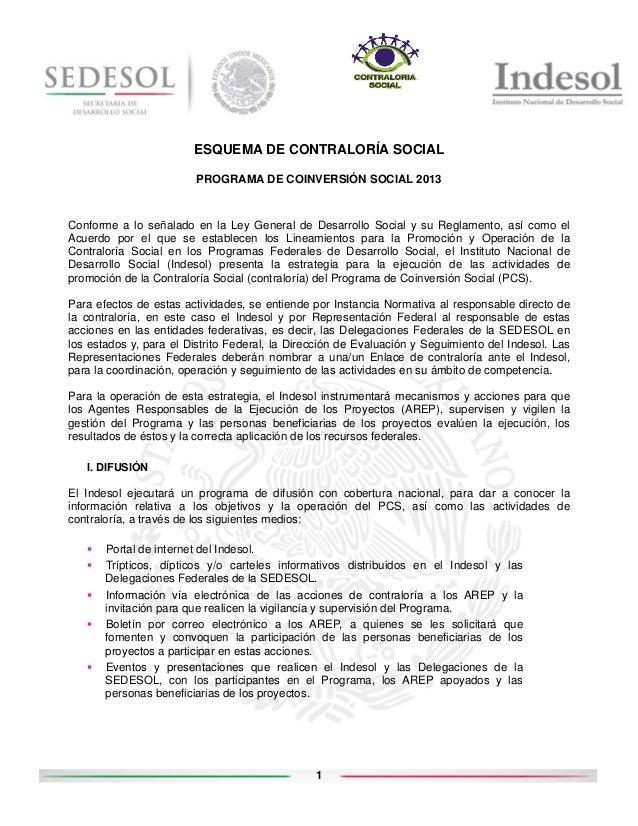 ESQUEMA DE CONTRALORÍA SOCIAL PROGRAMA DE COINVERSIÓN SOCIAL 2013  Conforme a lo señalado en la Ley General de Desarrollo ...