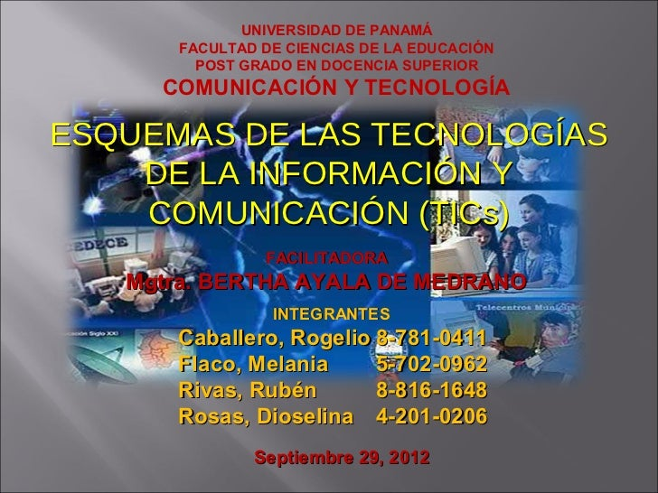 UNIVERSIDAD DE PANAMÁ      FACULTAD DE CIENCIAS DE LA EDUCACIÓN        POST GRADO EN DOCENCIA SUPERIOR     COMUNICACIÓN Y ...