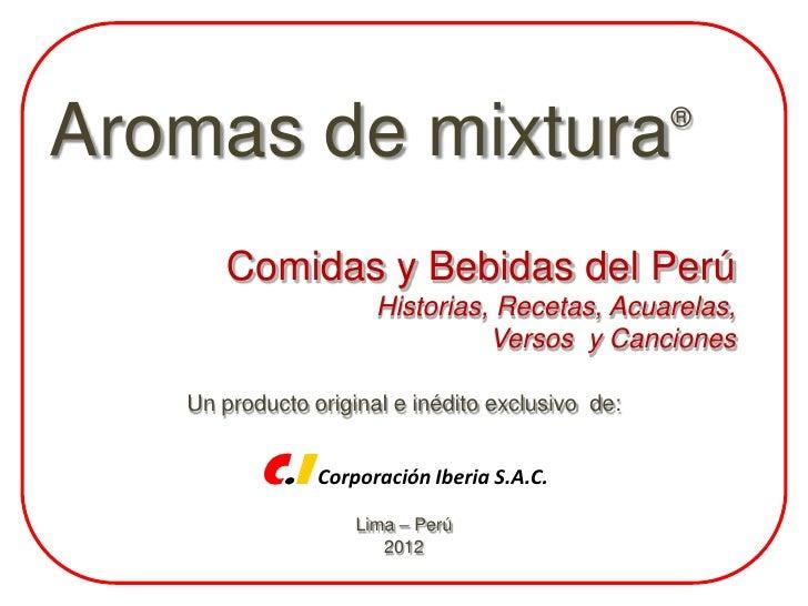 Aromas de mixtura                                 ®      Comidas y Bebidas del Perú                      Historias, Receta...