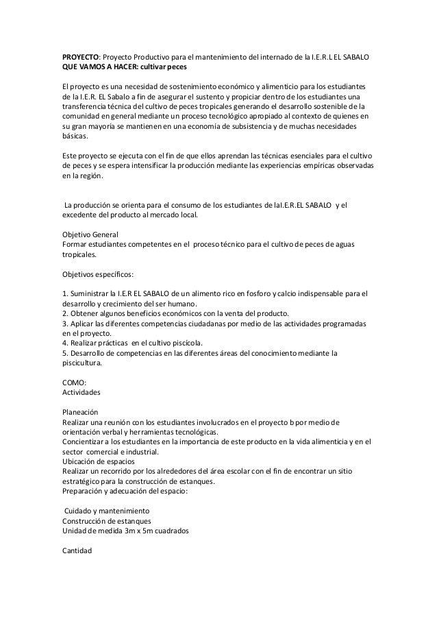 PROYECTO: Proyecto Productivo para el mantenimiento del internado de la I.E.R.L EL SABALOQUE VAMOS A HACER: cultivar peces...