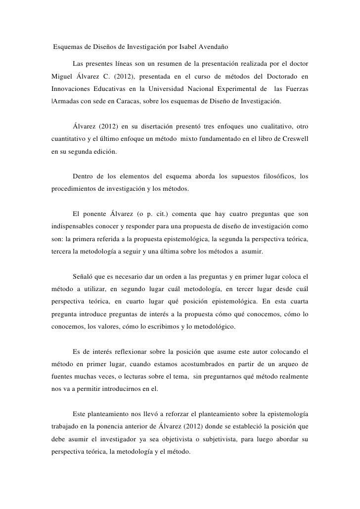 Esquemas de Diseños de Investigación por Isabel Avendaño       Las presentes líneas son un resumen de la presentación real...