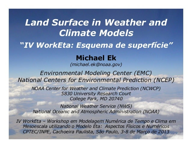 "M. Ek - Land Surface in Weather and Climate Models; ""Surface scheme"""