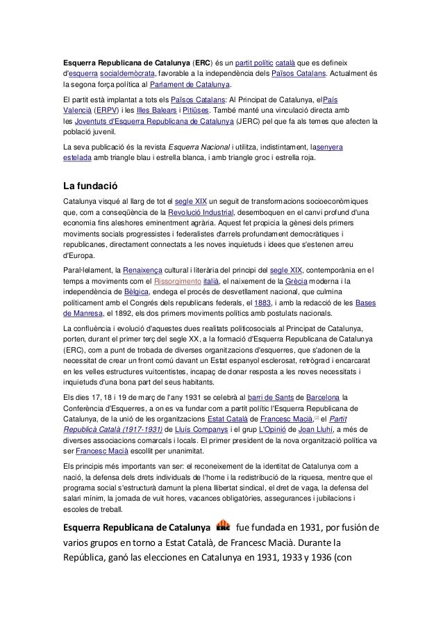 Esquerra Republicana de Catalunya (ERC) és un partit polític català que es defineix d'esquerra socialdemòcrata, favorable ...