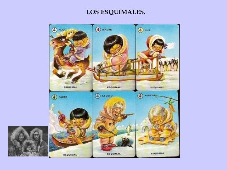 LOS ESQUIMALES.