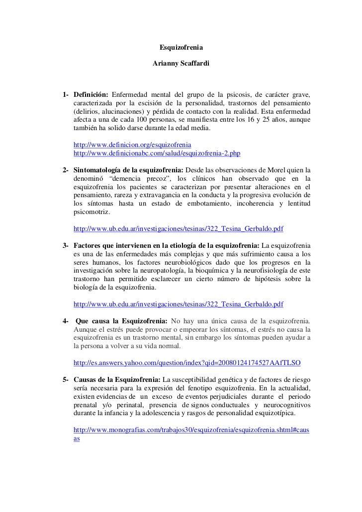 Esquizofrenia                              Arianny Scaffardi1- Definición: Enfermedad mental del grupo de la psicosis, de ...