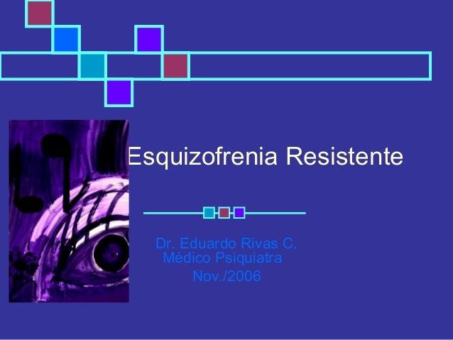 Esquizofrenia resistente