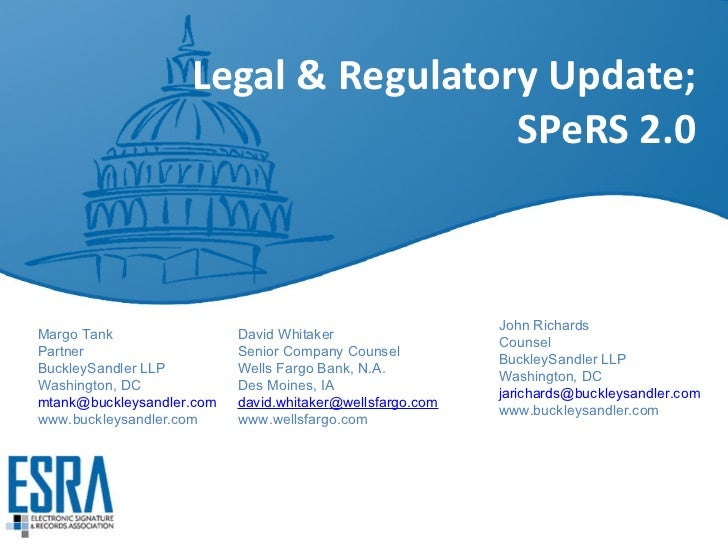 Legal & Regulatory Update; SPeRS 2.0 John Richards Counsel BuckleySandler LLP Washington, DC [email_address] www.buckleysa...