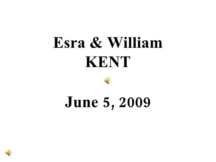 Esra&William Kent