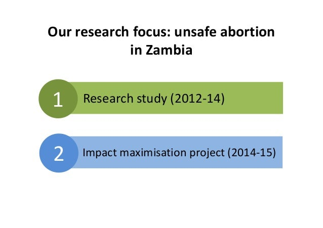 research proposal on unsafe abortion Practices and perceptions on contraception acceptance mortality due to the consequences of unsafe abortion and getting ethical approval for research proposal.