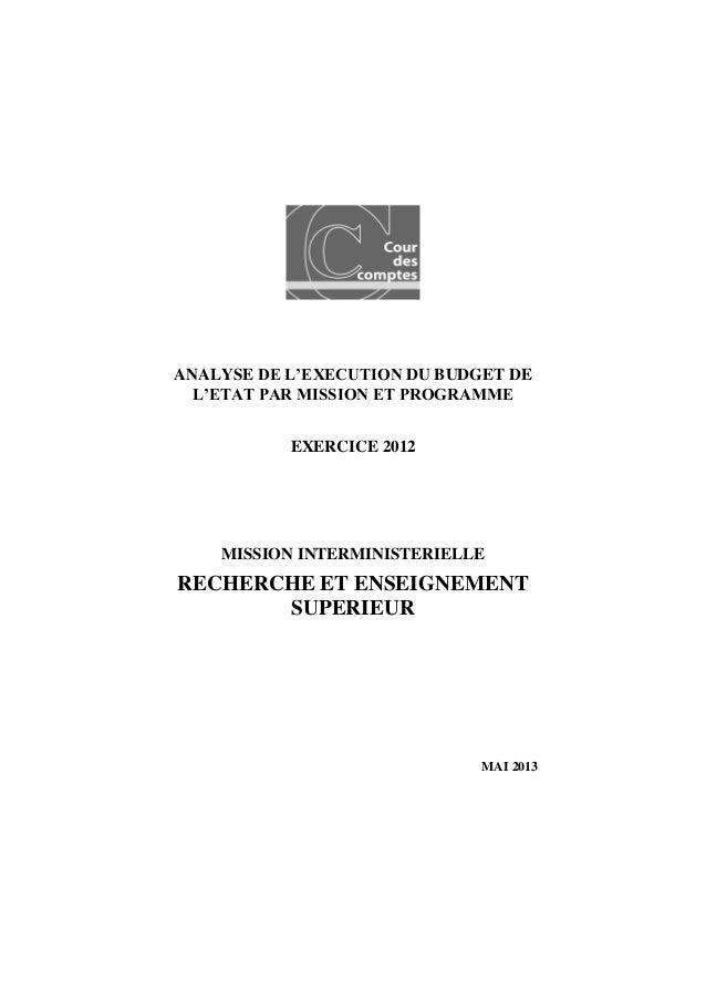 ANALYSE DE L'EXECUTION DU BUDGET DE L'ETAT PAR MISSION ET PROGRAMME EXERCICE 2012 MISSION INTERMINISTERIELLE RECHERCHE ET ...