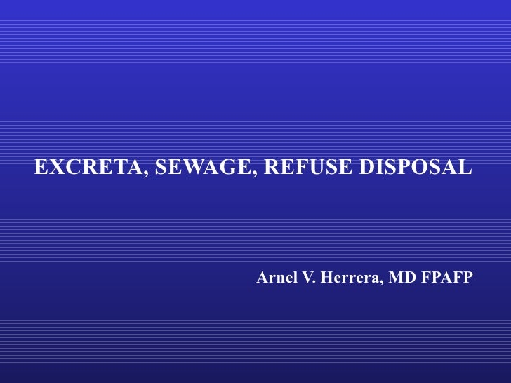 EXCRETA, SEWAGE, REFUSE DISPOSAL
