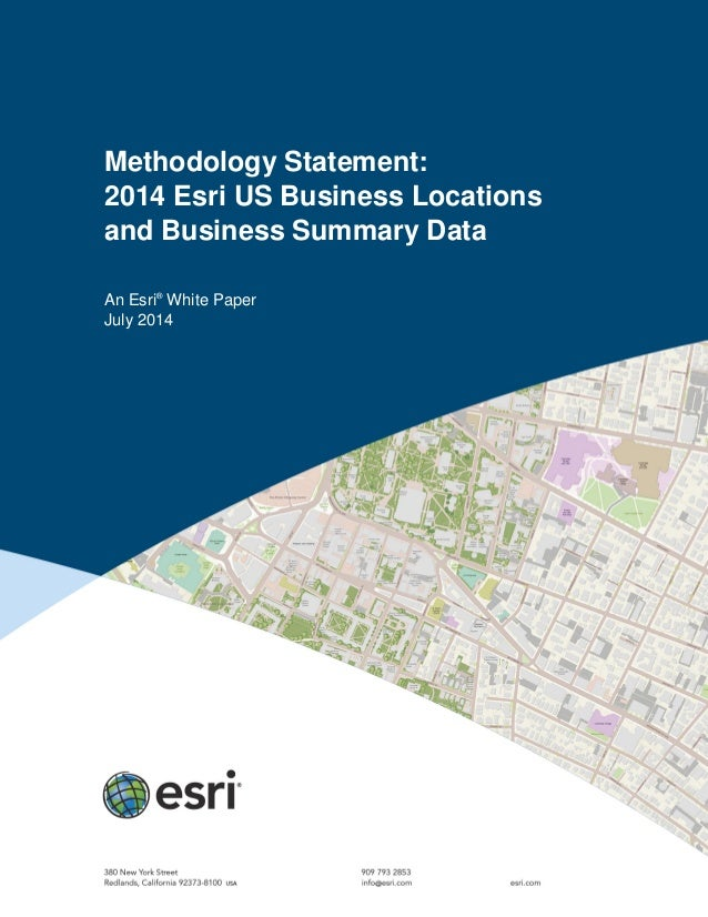 Methodology Statement: 2014 Esri US Business Locations and Business Summary Data An Esri® White Paper July 2014
