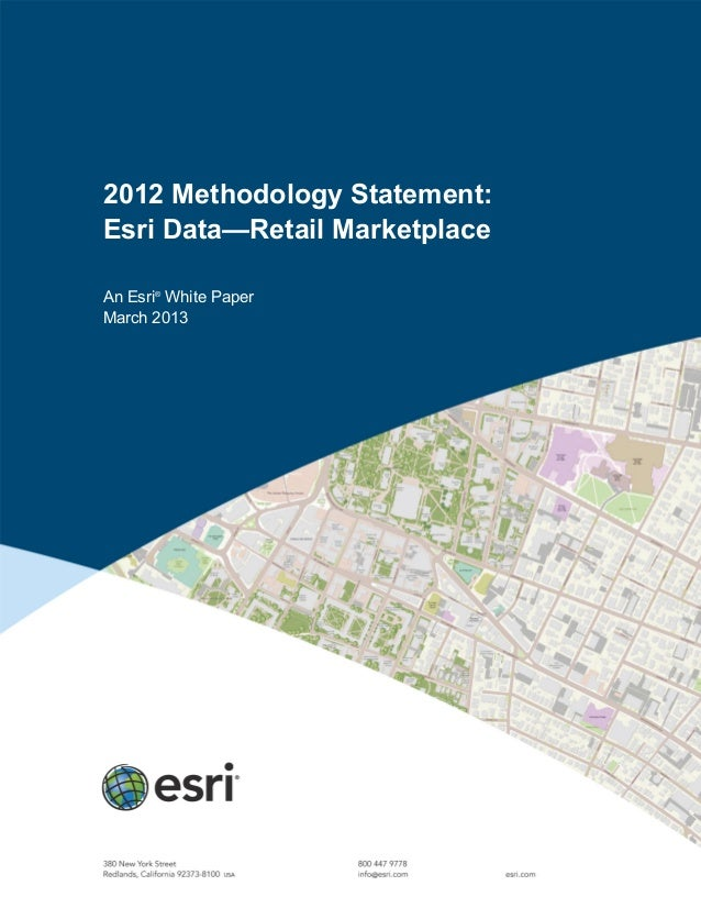 2012 Methodology Statement:Esri Data—Retail MarketplaceAn Esri®White PaperMarch 2013