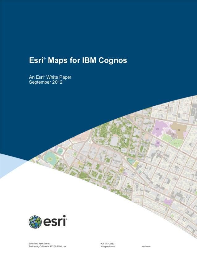Esri®Maps for IBM CognosAn Esri®White PaperSeptember 2012