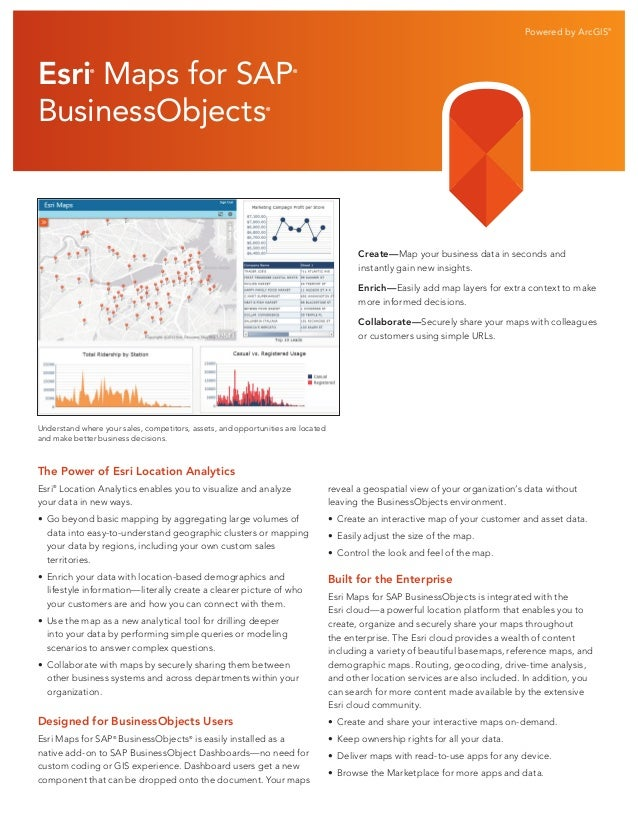 Powered by ArcGIS®  Esri Maps for SAP BusinessObjects ®  ®  ®  Create—Map your business data in seconds and instantly gain...