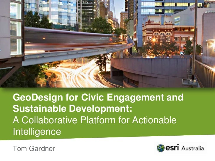 GeoDesign for Civic Engagement and Sustainable Development:A Collaborative Platform for Actionable Intelligence<br />Tom G...