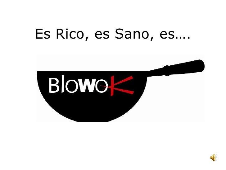 Es Rico, es Sano, es….