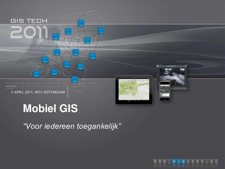 """Mobiel GIS<br />""""Voor iedereen toegankelijk""""<br />"""