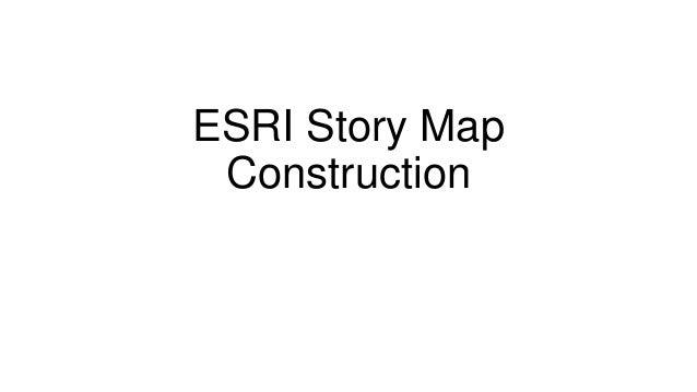 ESRI Story Map Construction