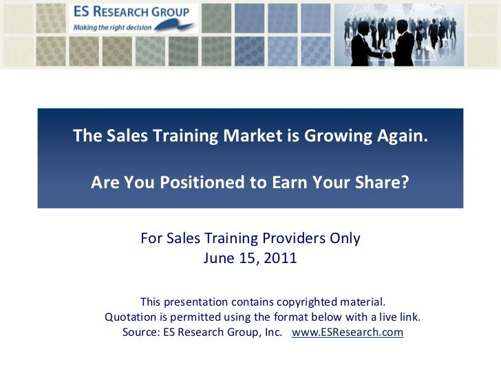 The Sales Training Market is Growing Again.Are You Positioned to Earn Your Share?<br />For Sales Training Providers OnlyJu...