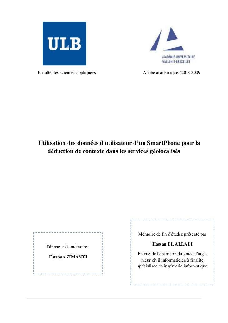 Faculté des sciences appliquées        Année académique: 2008-2009Utilisation des données dutilisateur d'un SmartPhone pou...