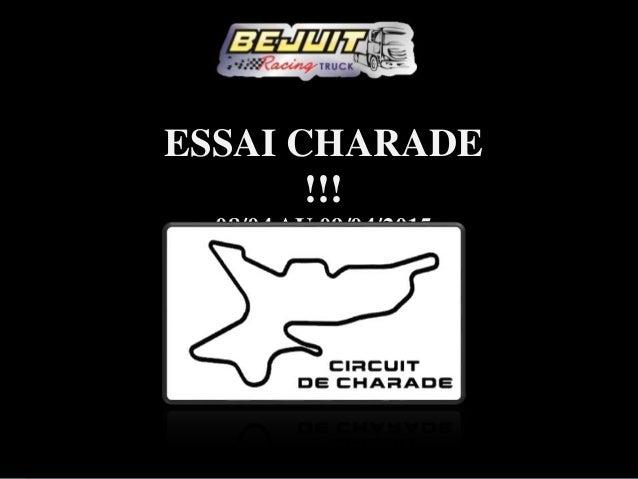 ESSAI CHARADE !!! 08/04 AU 09/04/2015