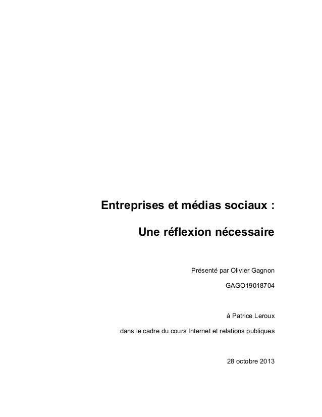 Entreprises et médias sociaux : Une réflexion nécessaire Présenté par Olivier Gagnon GAGO19018704  à Patrice Leroux dans l...