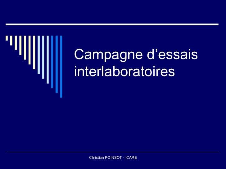 Campagne d'essaisinterlaboratoires  Christian POINSOT - ICARE