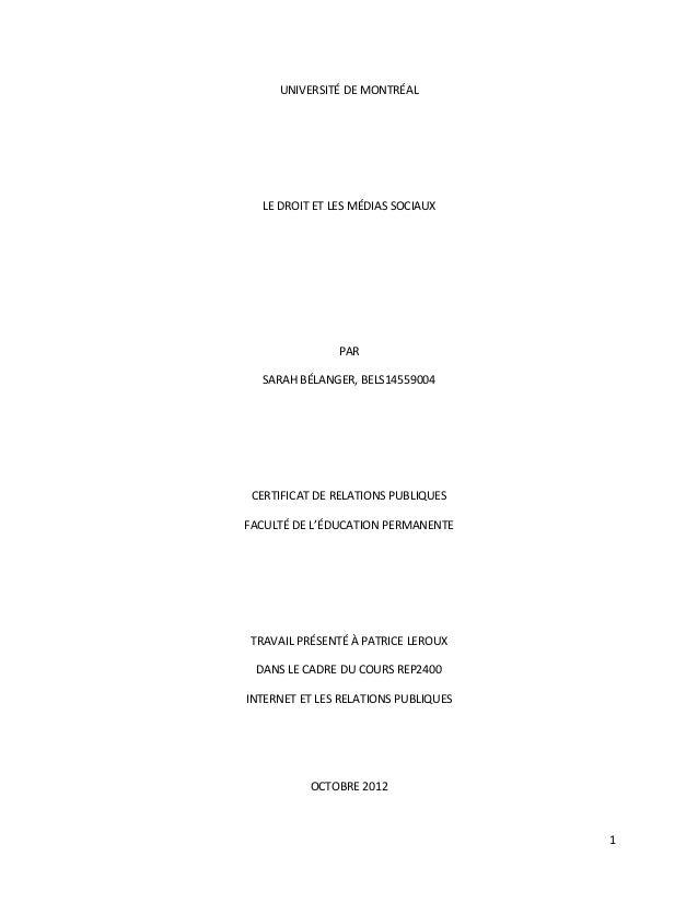 UNIVERSITÉ DE MONTRÉAL  LE DROIT ET LES MÉDIAS SOCIAUX               PAR  SARAH BÉLANGER, BELS14559004 CERTIFICAT DE RELAT...