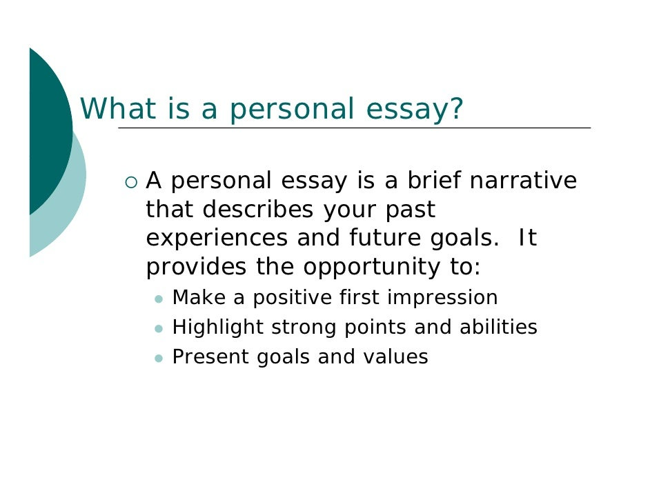 what are personal essays Picturing the personal essay: which is a common source for personal essays, can easily cause an author to get stuck on the sort of plateau kittredge described.