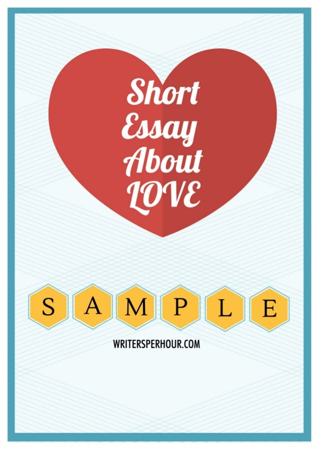 love essays On this page you can download free love essay sample, find information on love definition essay, i love you essay, love short story, love research paper.