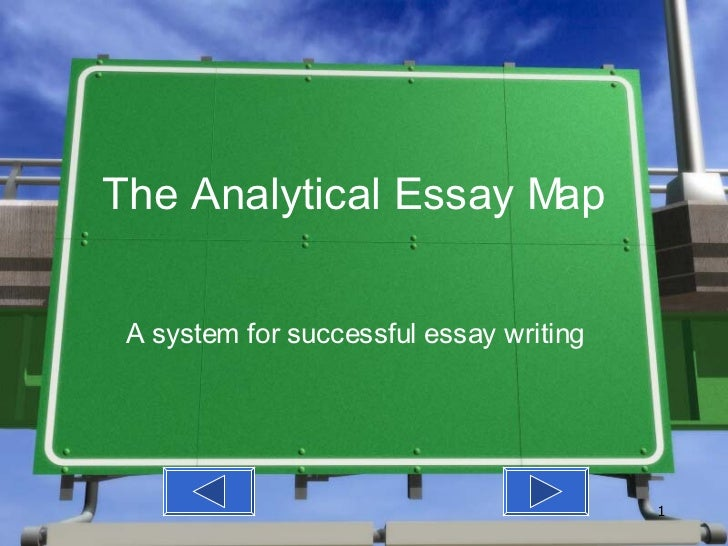 The Analytical Essay Map A system for successful essay writing