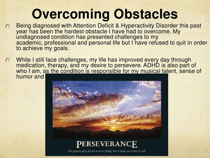 life obstacle essay Essay on obstackes and challenges in life 1264 words | 6 pages life is something that is much more complex than anyone can imagine no matter who the person is or how old they are, everyone faces various obstacles and challenges that make their lives difficult.